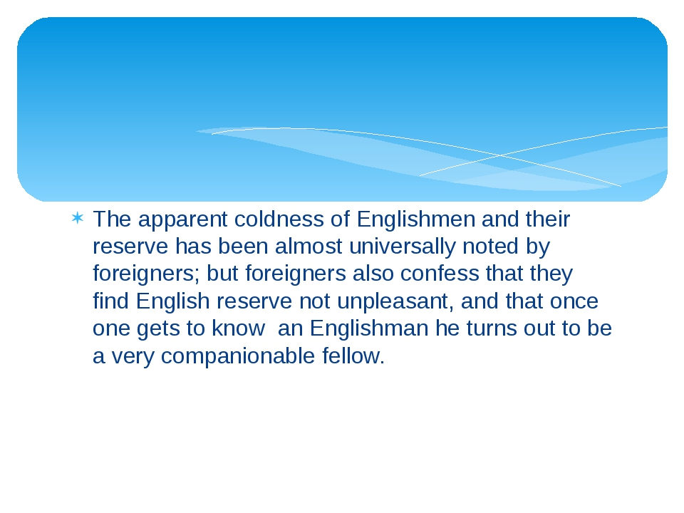 The apparent coldness of Englishmen and their reserve has been almost univers...