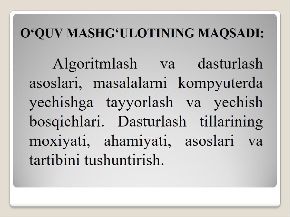 O'QUV MASHG'ULOTINING MAQSADI: