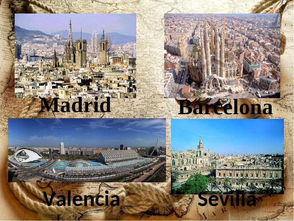 Madrid Valencia Sevilla Barcelona