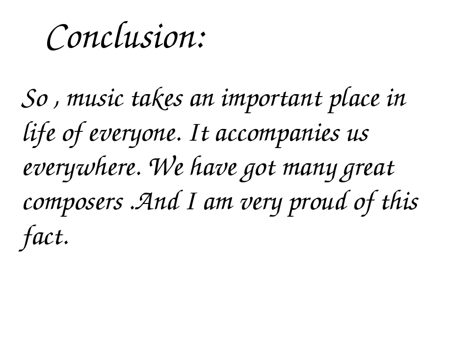 conclusion about music Browse famous conclusions quotes about music on searchquotescom quotes about conclusions view all music quotes tuesday, july 31 today's most popular search phrases.
