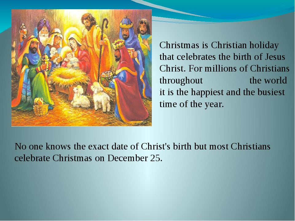 Christmas is Christian holiday that celebrates the birth of Jesus Christ. For...