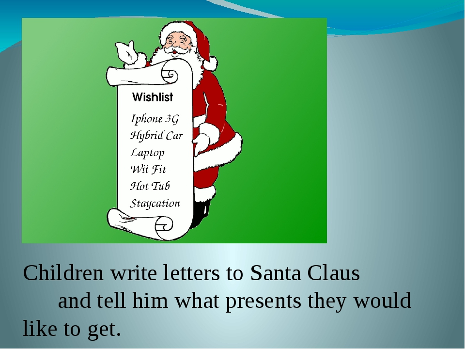Children write letters to Santa Claus and tell him what presents they would...