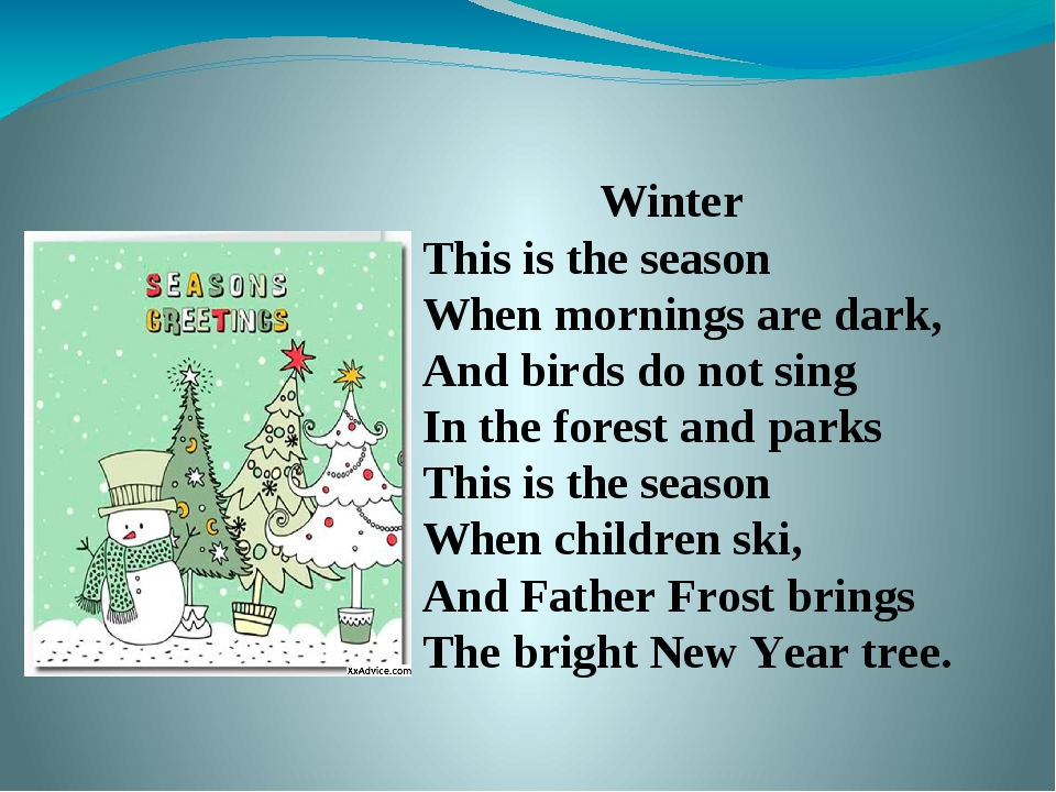 Winter This is the season When mornings are dark, And birds do not sing In t...
