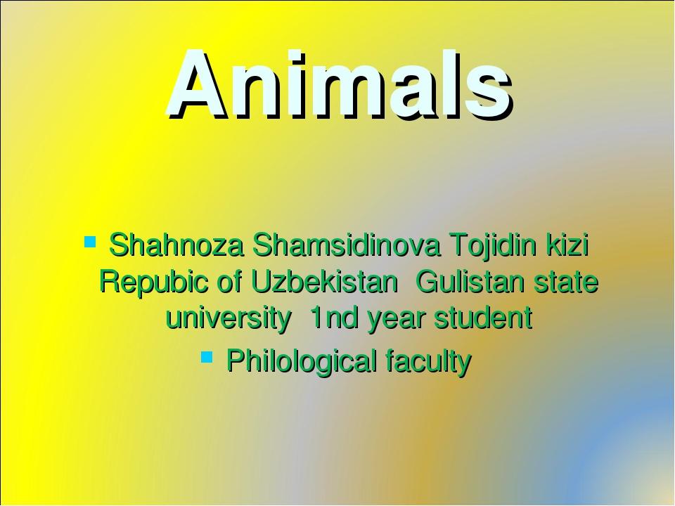 Animals Shahnoza Shamsidinova Tojidin kizi Repubic of Uzbekistan Gulistan sta...