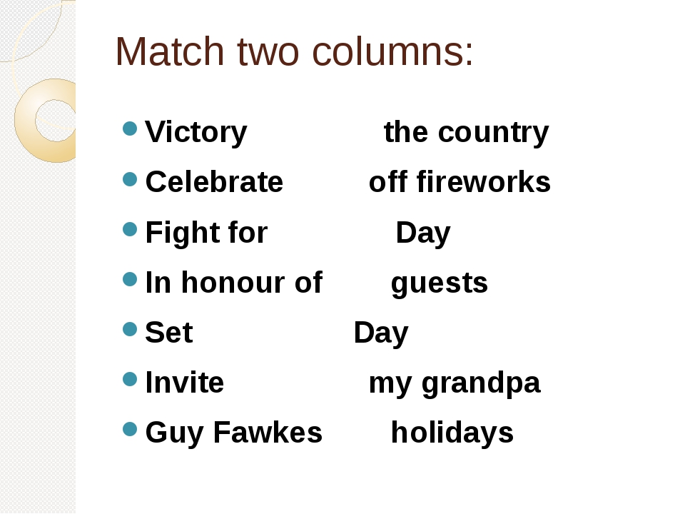 Match two columns: Victory the country Celebrate off fireworks Fight for Day...
