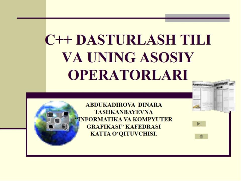C++ DASTURLASH TILI VA UNING ASOSIY OPERATORLARI