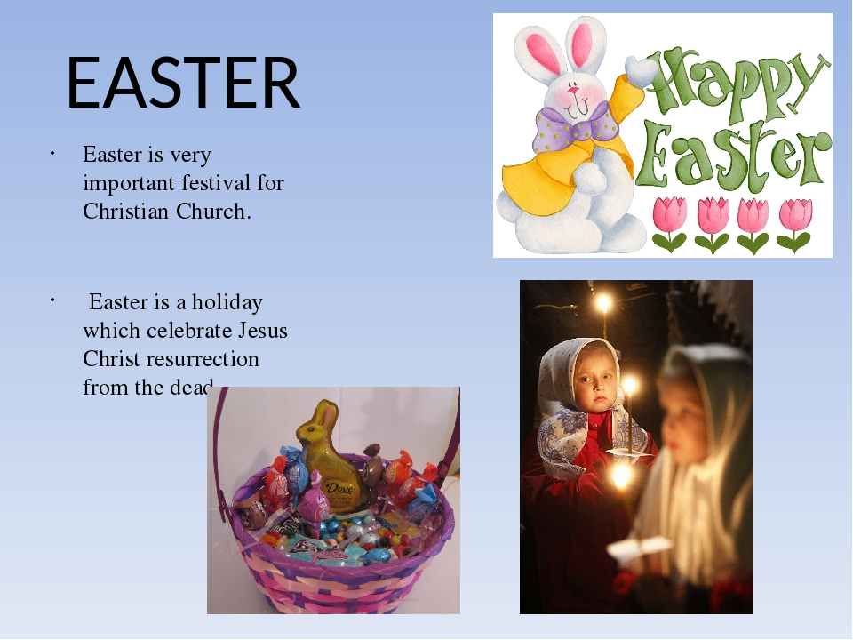 EASTER Easter is very important festival for Christian Church. Easter is a ho...