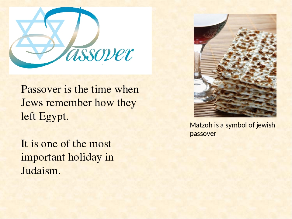 Passover is the time when Jews remember how they left Egypt. It is one of the...