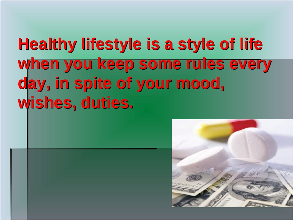 Healthy lifestyle is a style of life when you keep some rules every day, in s...