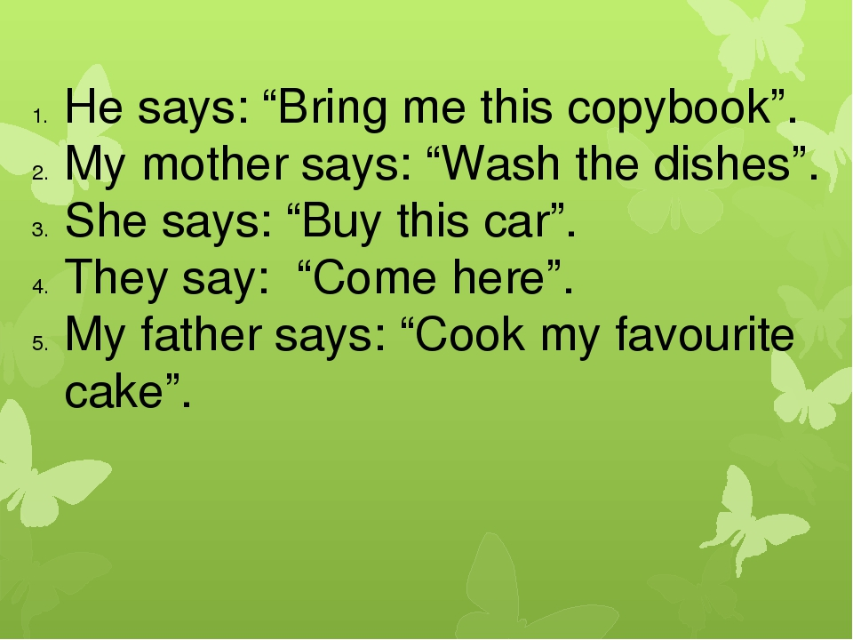 """He says: """"Bring me this copybook"""". My mother says: """"Wash the dishes"""". She say..."""
