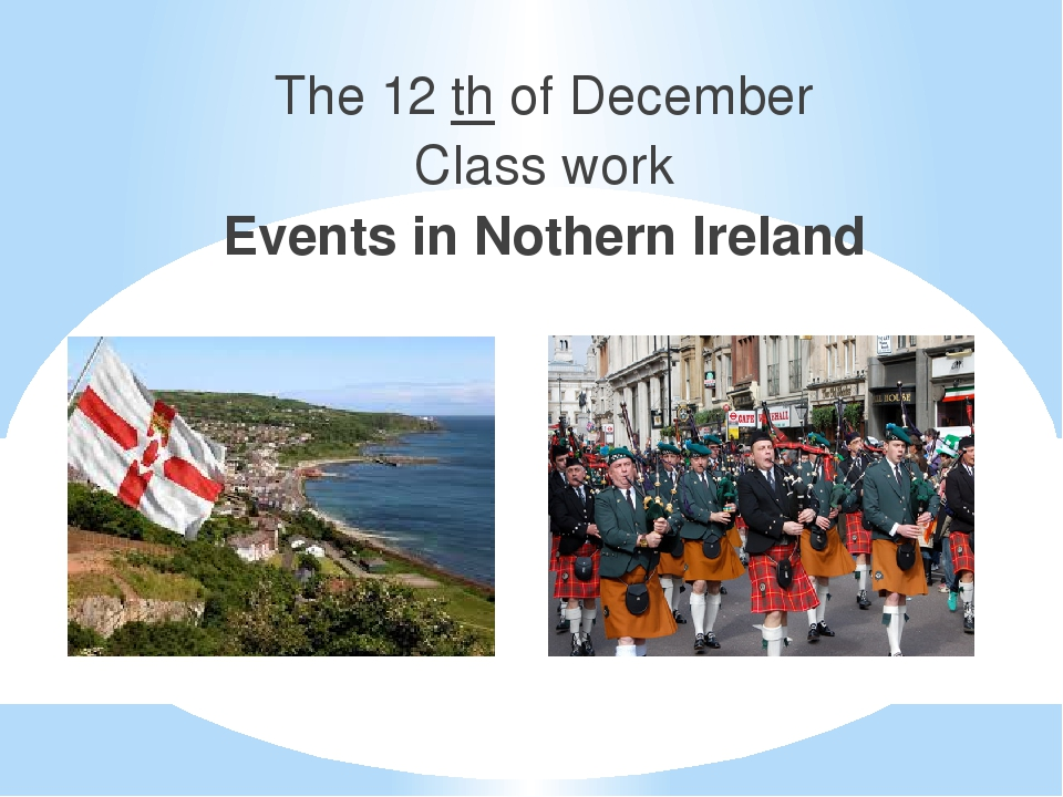 The 12 th of December Class work Events in Nothern Ireland