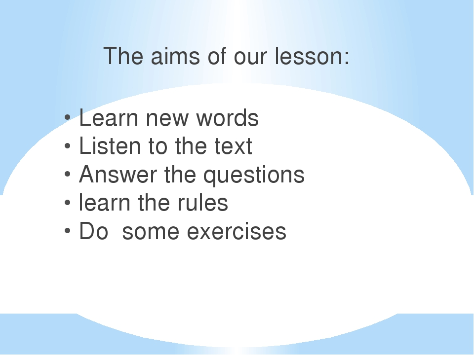 The aims of our lesson: Learn new words Listen to the text Answer the questio...