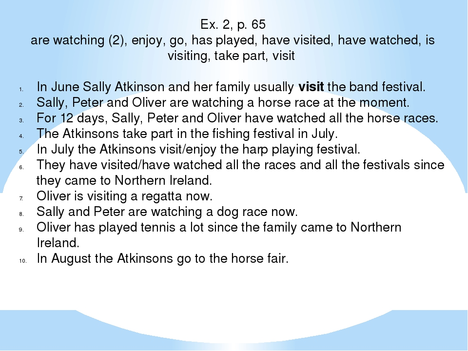 Ex. 2, p. 65 are watching (2), enjoy, go, has played, have visited, have watc...