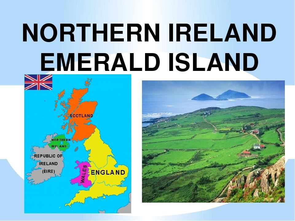 NORTHERN IRELAND EMERALD ISLAND