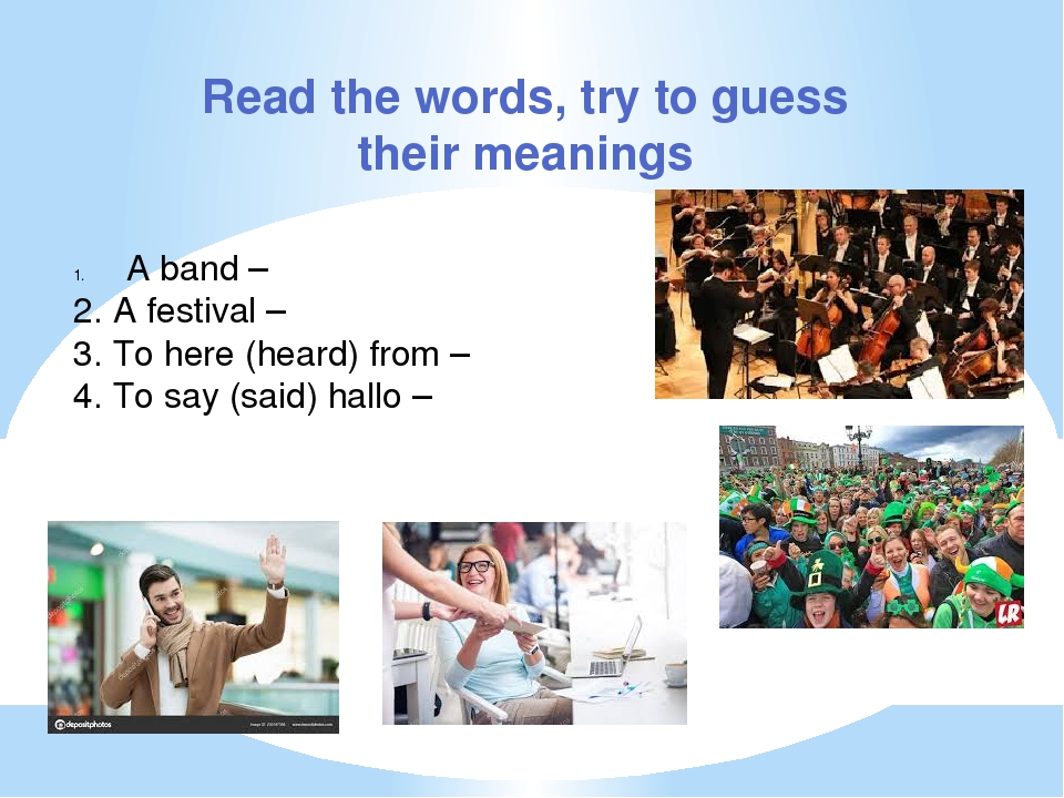 Read the words, try to guess their meanings A band – 2. A festival – 3. To he...