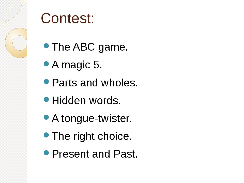 Contest: The ABC game. A magic 5. Parts and wholes. Hidden words. A tongue-tw...