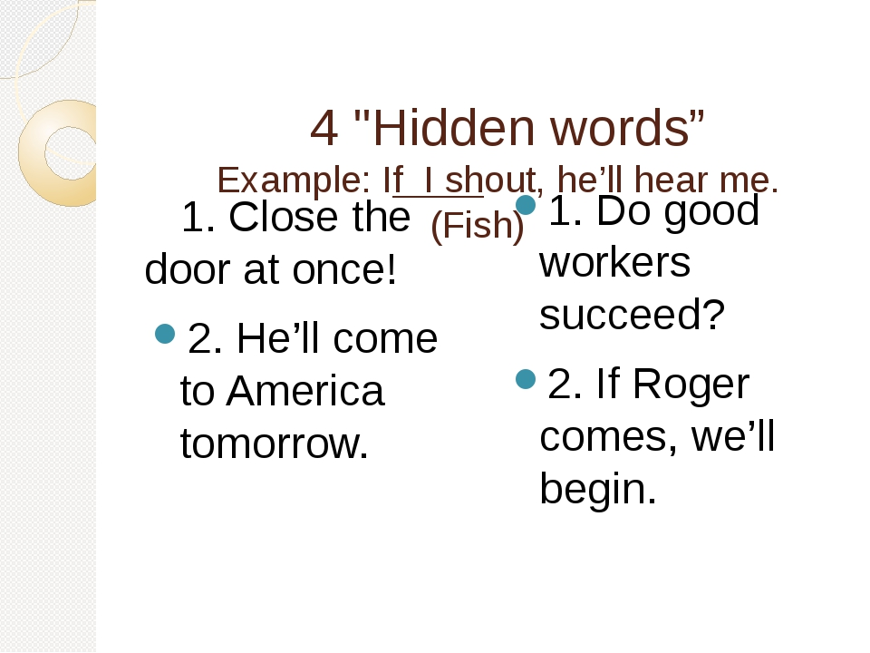 """4 """"Hidden words"""" Example: If I shout, he'll hear me.(Fish) 1. Close the..."""