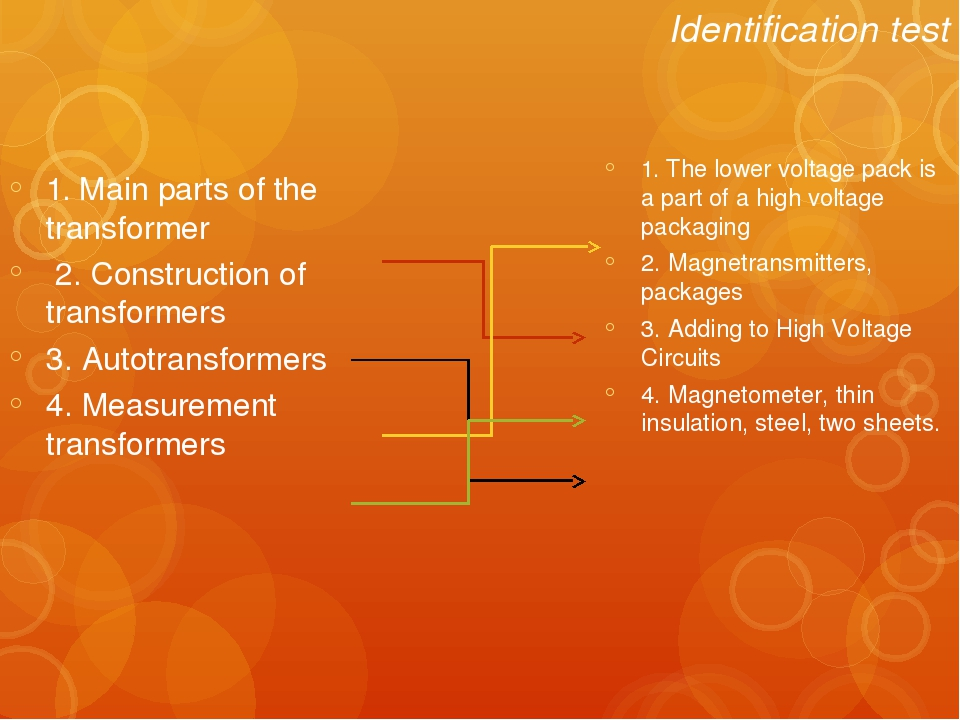 Identification test 1. Main parts of the transformer 2. Construction of trans...