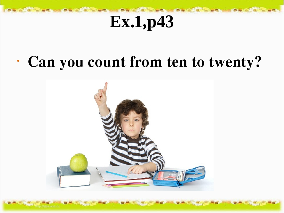 Ex.1,p43 Can you count from ten to twenty?