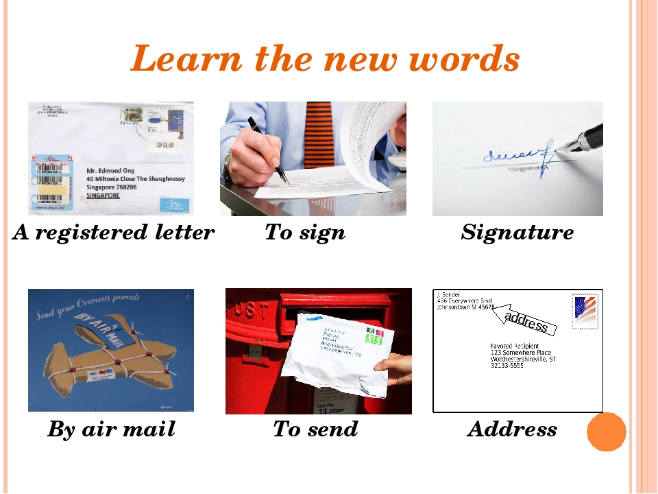 Learn the new words A registered letter To send By air mail To sign Signature...