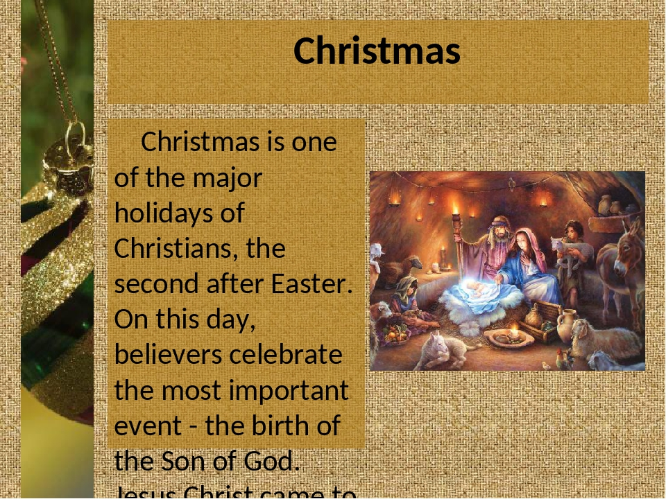 Christmas Christmas is one of the major holidays of Christians, the second af...