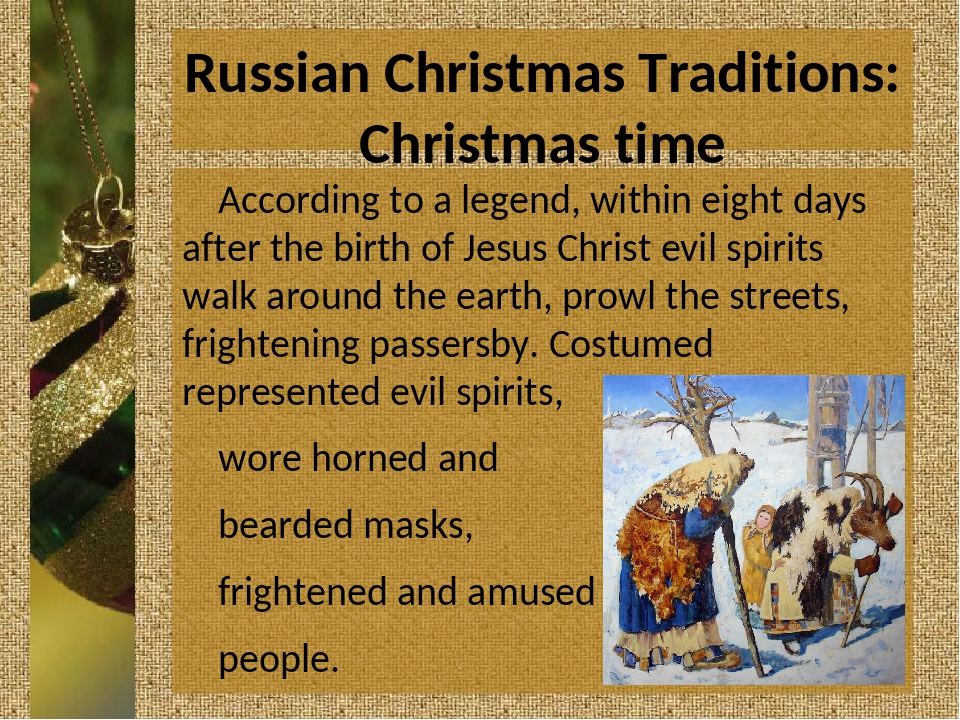 Russian Christmas Traditions: Christmas time According to a legend, within ei...