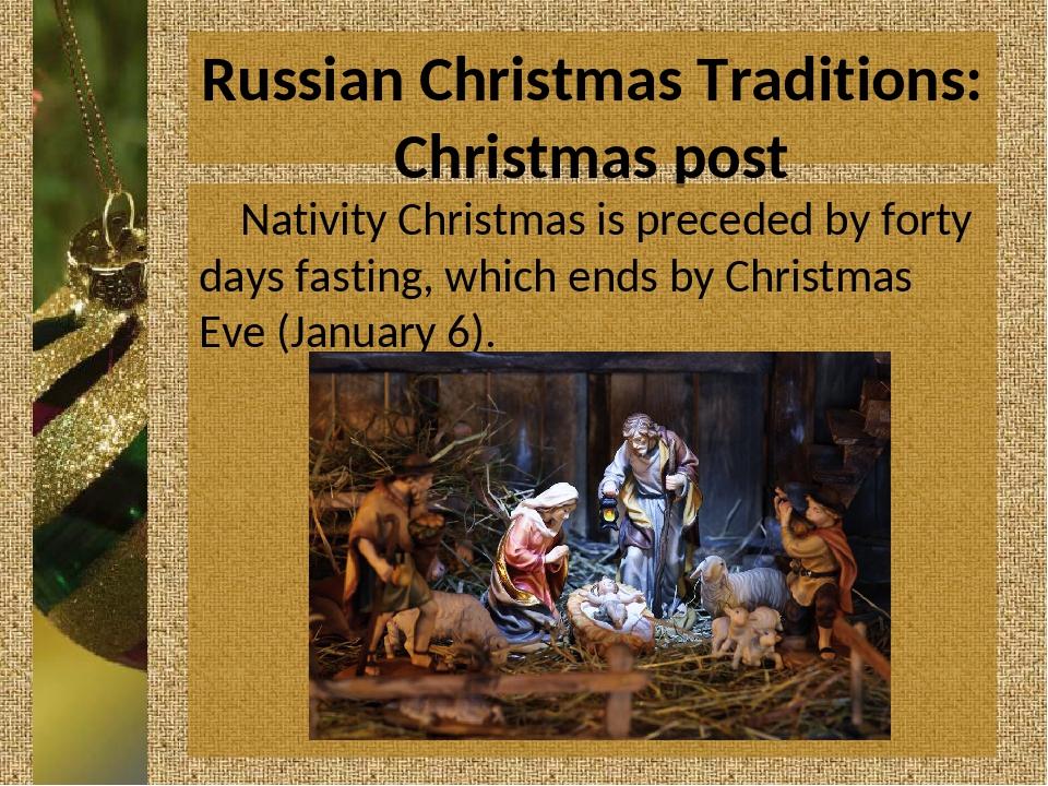 Russian Christmas Traditions: Christmas post Nativity Christmas is preceded b...