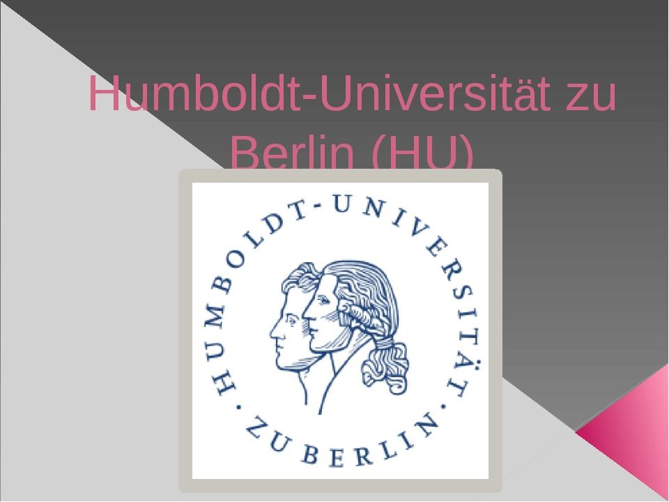 Humboldt-Universität zu Berlin (HU)