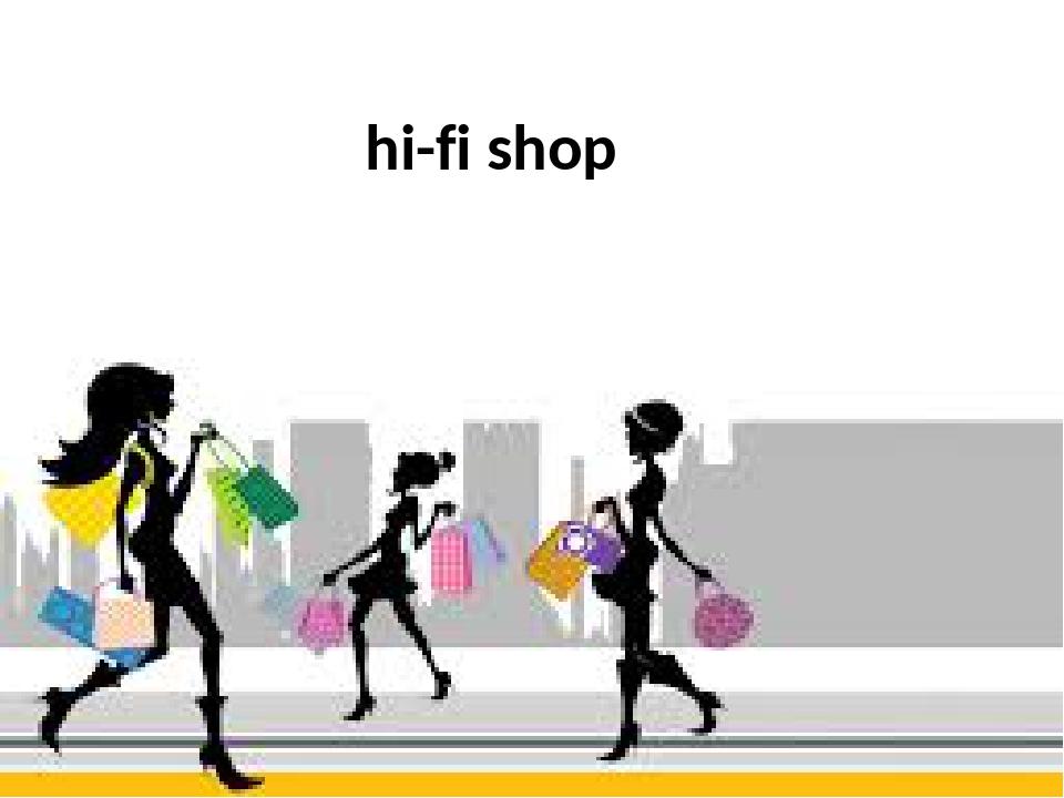 hi-fi shop