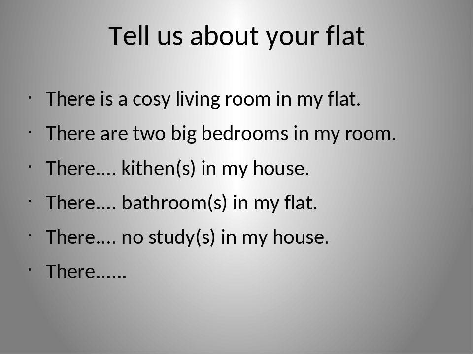 Tell us about your flat There is a cosy living room in my flat. There are two...