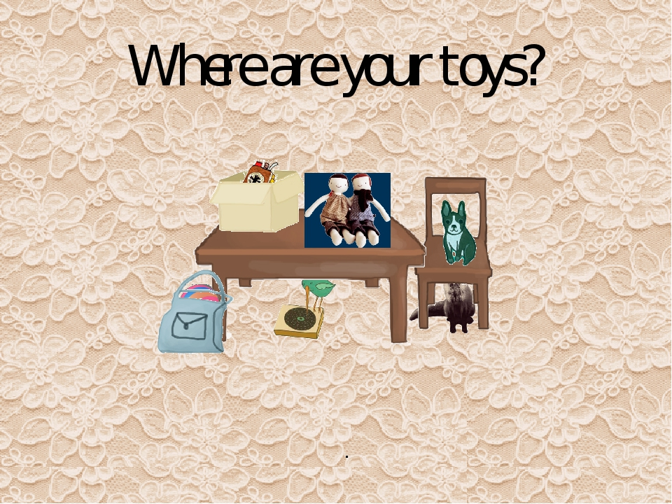 Where are your toys? .