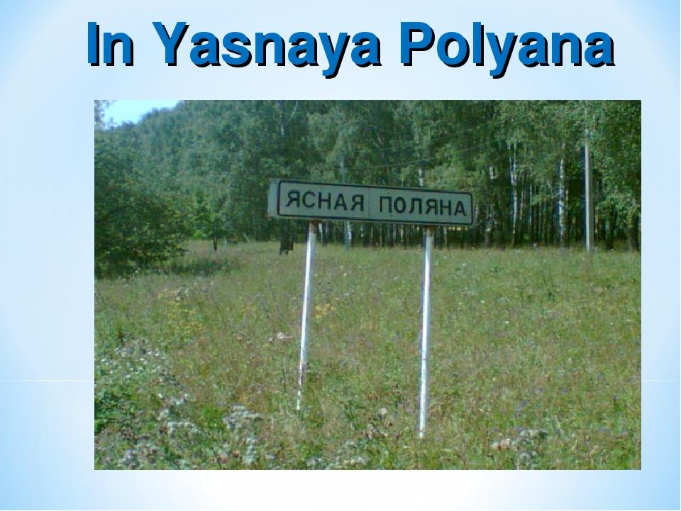 In Yasnaya Polyana