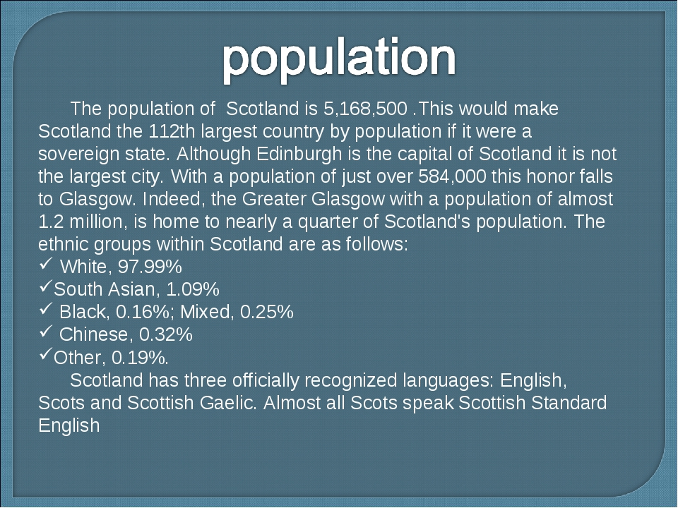 The population of Scotland is 5,168,500 .This would make Scotland the 112th...