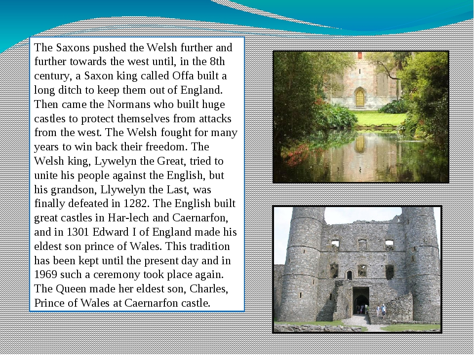The Saxons pushed the Welsh further and further towards the west until, in th...