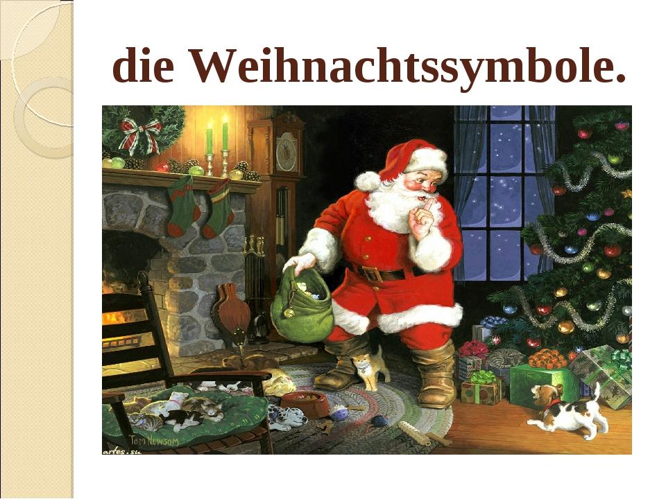 die Weihnachtssymbole.