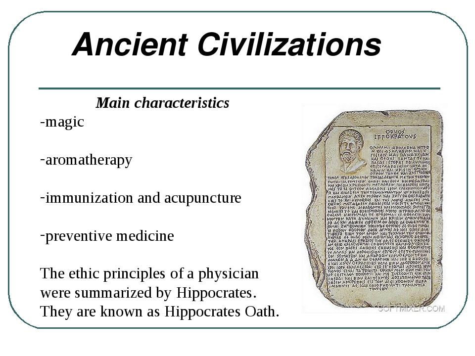Ancient Civilizations Main characteristics -magic aromatherapy immunization...