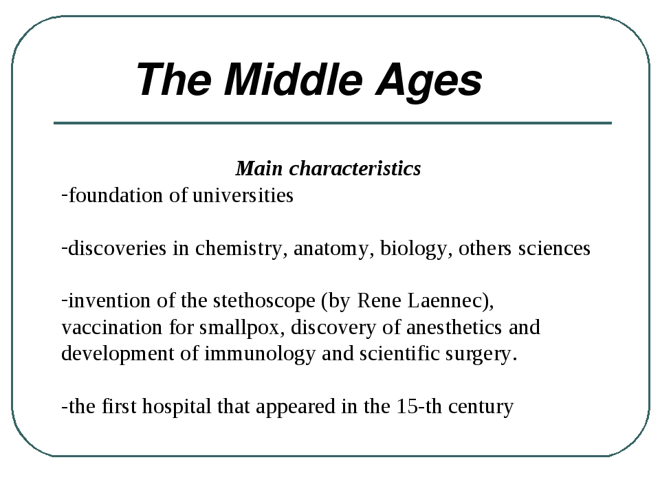 The Middle Ages Main characteristics foundation of universities discoveries...