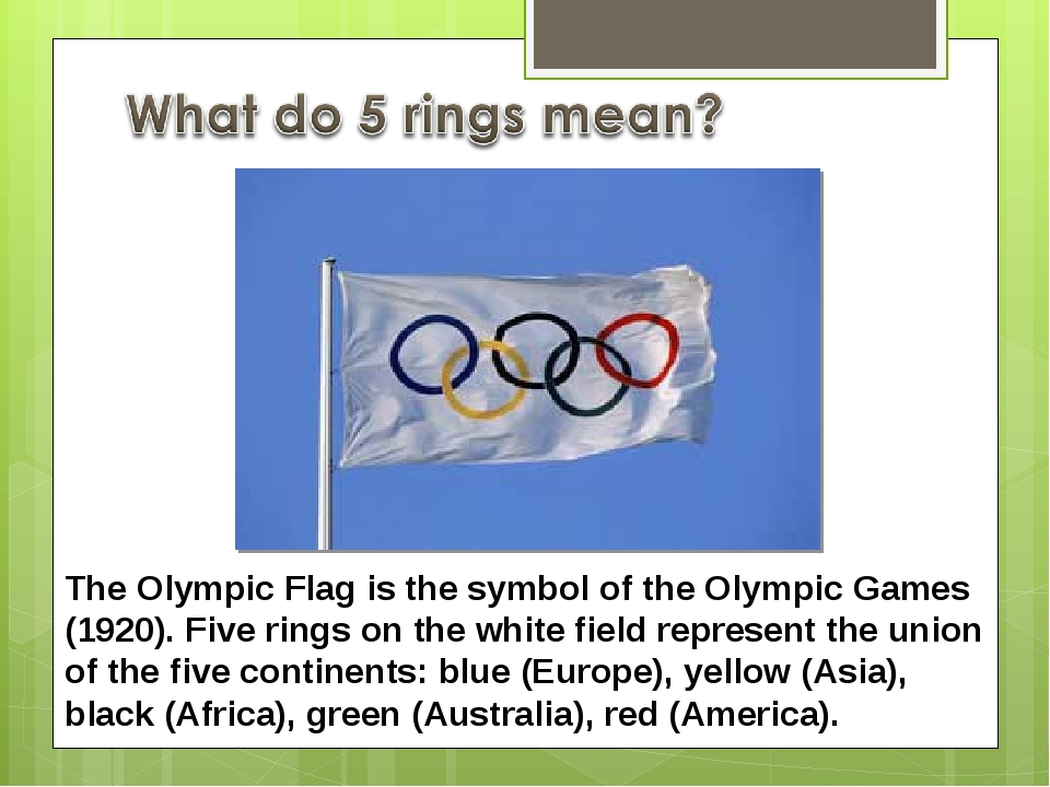 The Olympic Flag is the symbol of the Olympic Games (1920). Five rings on the...