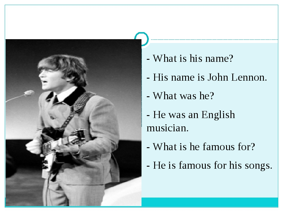 - What is his name? - His name is John Lennon. - What was he? - He was an En...