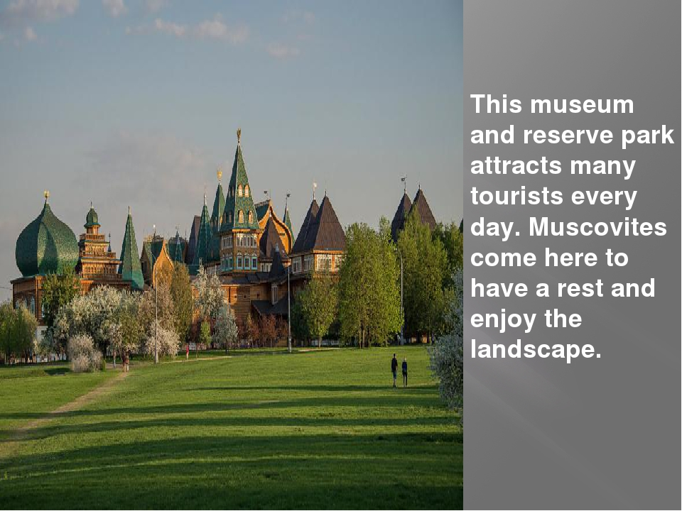This museum and reserve park attracts many tourists every day. Muscovites co...