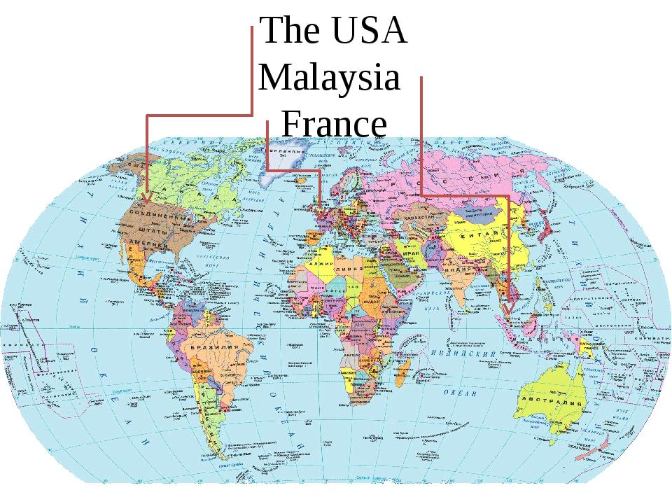 The USA Malaysia France