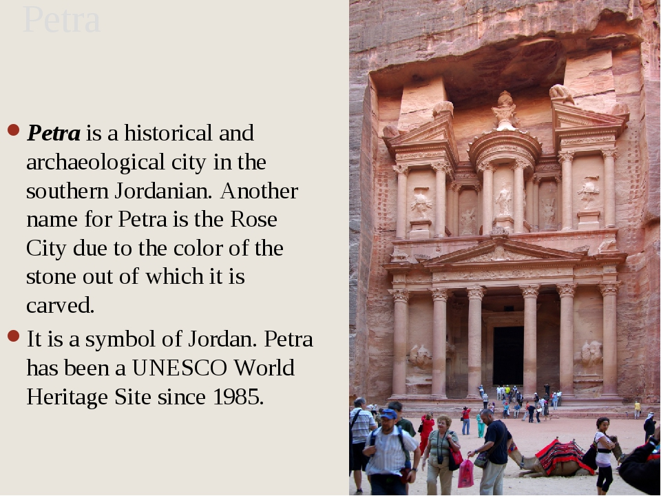 Petra  Petra is a historical and archaeological city in the southern Jordania...
