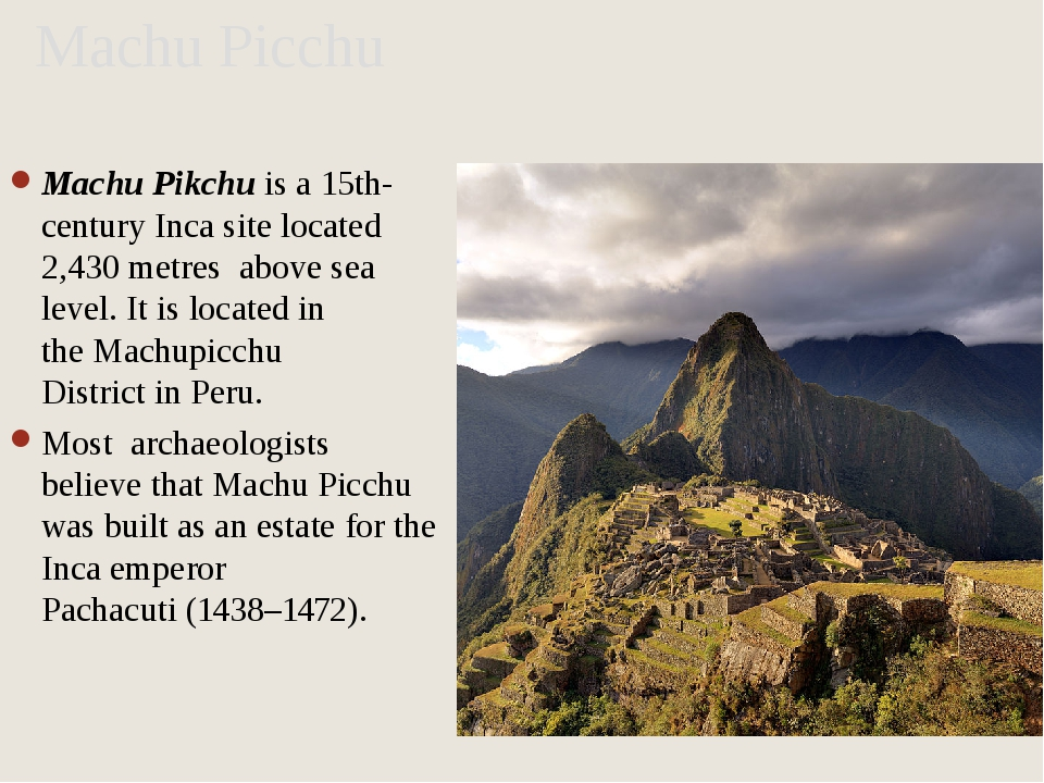 Machu Picchu Machu Pikchu is a 15th-century Inca site located 2,430 metres  a...