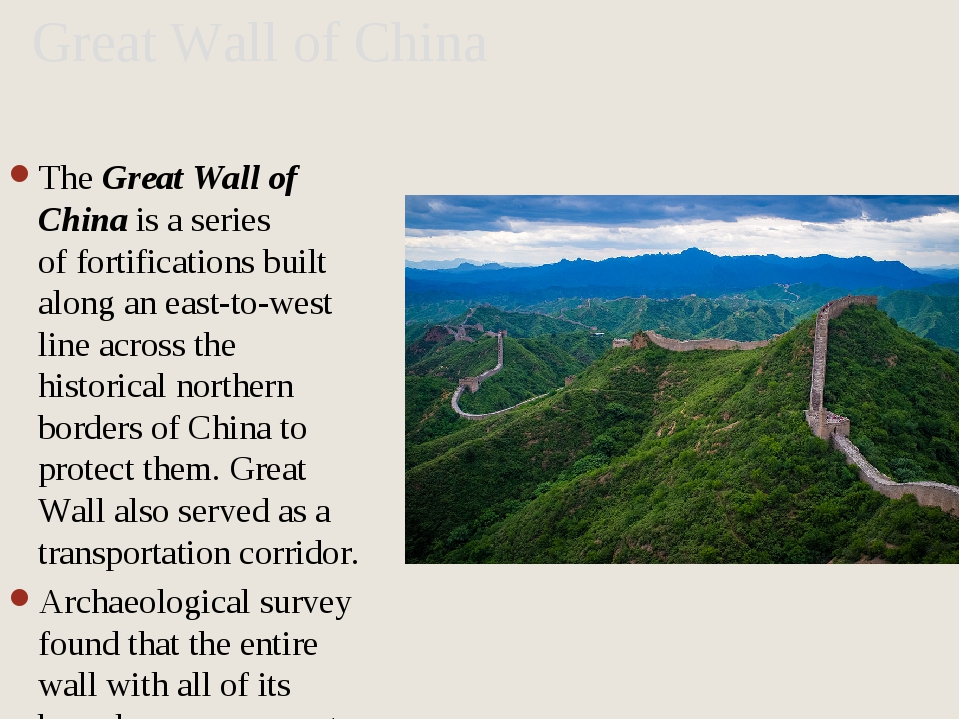 Great Wall of China The Great Wall of China is a series of fortifications bui...