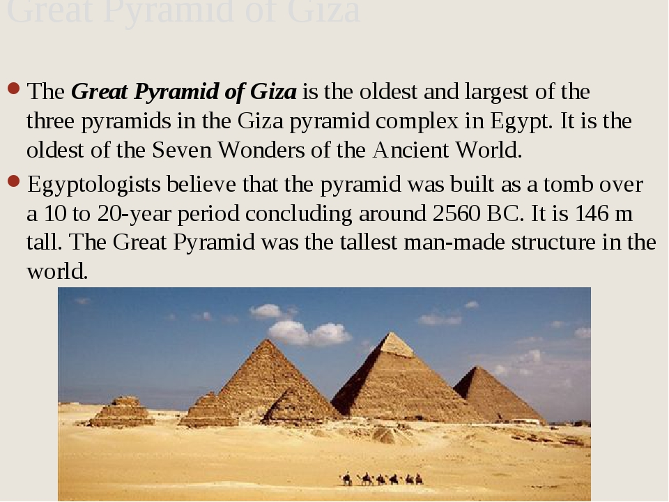 The Great Pyramid of Giza is the oldest and largest of the three pyramids in...