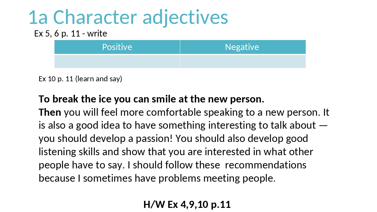 1a Character adjectives Ex 5, 6 p. 11 - write Ex 10 p. 11 (learn and say) To...