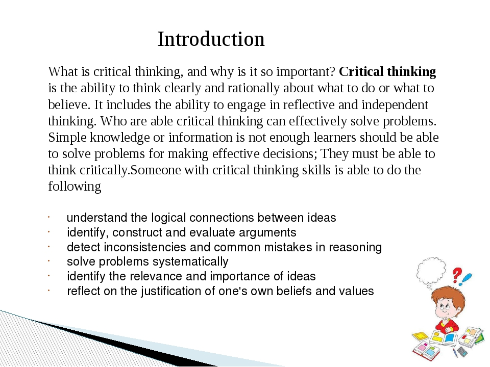 methods of critical thinking skills How to teach critical thinking  i was looking for step-by-step, simple instructions to develop critical thinking skills in a primary science classroom.