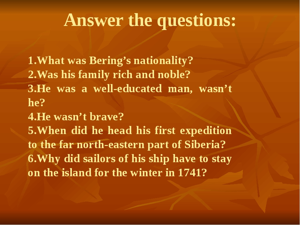 Answer the questions: 1.What was Bering's nationality? 2.Was his family rich...