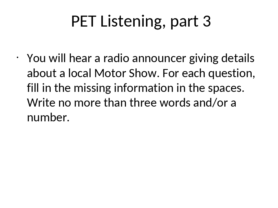 PET Listening, part 3 You will hear a radio announcer giving details about a...