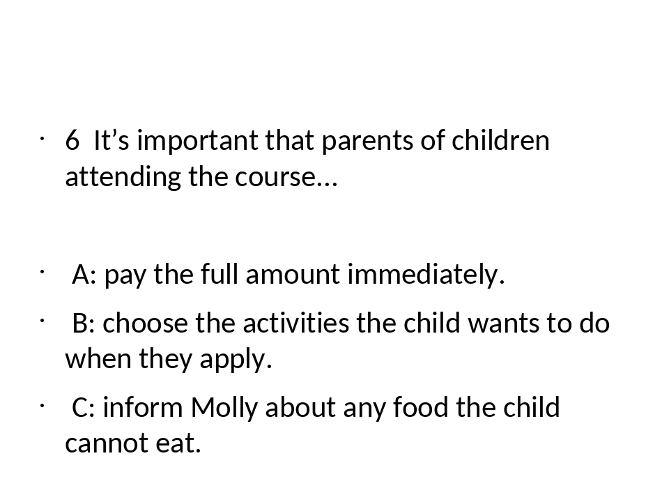 6 It's important that parents of children attending the course... A: pay the...